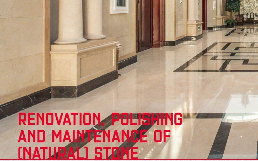 Renovation, Polishing and Maintenance of (Natural) Stone