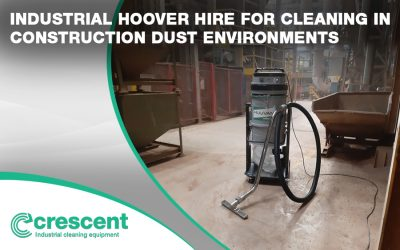 INDUSTRIAL HOOVER HIRE FOR CLEANING IN HAZARDOUS DUST ENVIRONMENTS